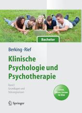 Klinische Psychologie und Psychotherapie für Bachelor: Band I: Grundlagen und Störungswissen. Lesen, Hören, Lernen im Web
