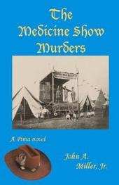 The Medicine Show Murders: Pima