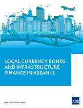 Local Currency Bonds and Infrastructure Finance in ASEAN+3