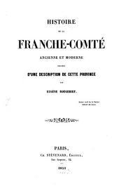 Histoire de la Franche-Comté ancienne et moderne
