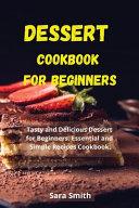 Dessert Cookbook for Beginners