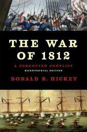 The War of 1812: A Forgotten Conflict, Bicentennial Edition
