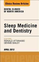 Sleep Medicine And Dentistry An Issue Of Dental Clinics E Book Book PDF