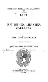 List of the Institutions, Libraries, Colleges, and Other Establishments in the United States in Correspondence with the Smithsonian Institution