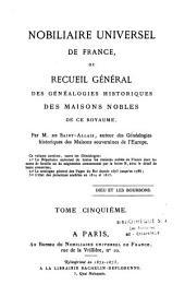 Nobiliaire universel de France: recueil général des généalogies historiques des maisons nobles de ce royaume