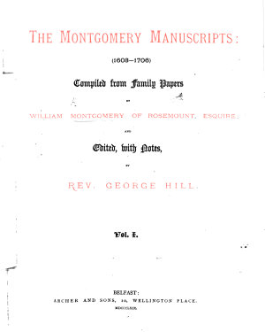 The Montgomery Manuscripts  1603 1706  Compiled from Family Papers by W  Montgomery     and Edited  with Notes  by Rev  G  Hill PDF