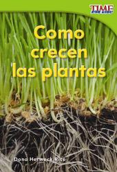Como crecen las plantas / How Plants Grow: Emergent