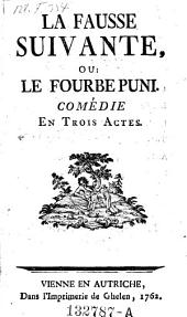 La fausse suivante; ou le fourbe puni, comedie en 3 actes