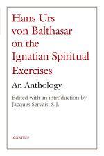Hans Urs von Balthasar on the Spiritual Exercises