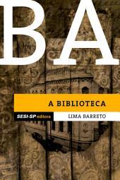Lima Barreto - A biblioteca