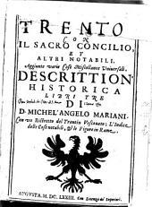 Trento con il sacro concilio et altri notabili (etc.) Descrittion'historica libri 3