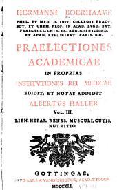 Hermanni Boerhaave, phil. et med. ..., Praelectiones academicae in proprias institutiones rei medicae: Lien, hepar, renes, musculi, cutis, nutritio