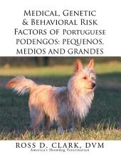 Medical, Genetic & Behavioral Risk Factors of Portuguese Podengos: Pequenos Medios and Grandes