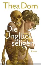 Die Unglückseligen: Roman