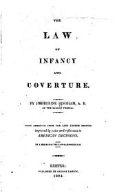 The law of infancy and coverture: 1st American from the last London ed., improved by notes and references to American decisions. By a member of the New Hampshire bar