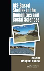 GIS-based Studies in the Humanities and Social Sciences