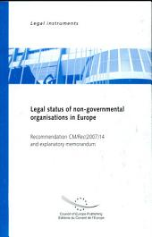 Legal Status of Non-governmental Organisations in Europe: Recommendation CM/Rec(2007)14 Adopted by the Committee of Ministers of the Council of Europe on 10 October 2007 and Explanatory Memorandum