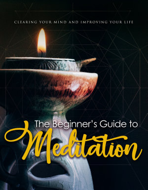 The Beginner s Guide To Meditation