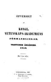 Öfversigt af Kongliga Vetenskaps-Akademiens förhandlingar: Volym 13