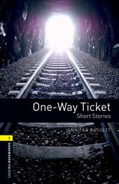 One-way Ticket Short Stories Level 1 Oxford Bookworms Library: Edition 3