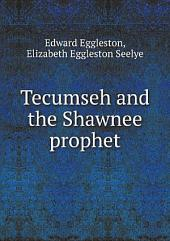 Tecumseh and the Shawnee prophet