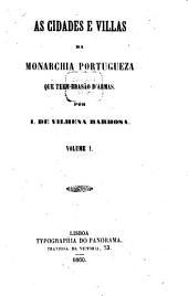As cidades e villas da monarchia portugueza que teem brasão d'armas: Volume 1