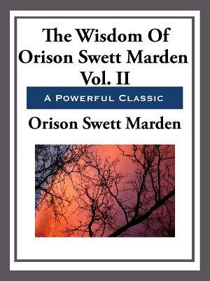 The Wisdom of Orison Swett Marden