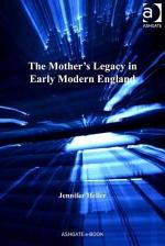 The Mother's Legacy in Early Modern England