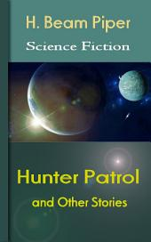 Hunter Patrol and Others: Science Fiction Stories