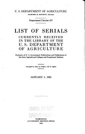List of Serials Currently Received in the Library of the U. S. Department of Agriculture: Exclusive of U. S. Government Publications and Publications of the State Agricultural Colleges and Experiment Stations. January 1, 1922