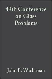 49th Conference on Glass Problems: Ceramic Engineering and Science Proceedings, Volume 10, Issues 3-4