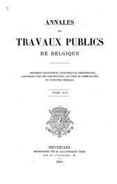 Annales des travaux publics de Belgique: Tijdschrift der openbare werken van België, Volume41