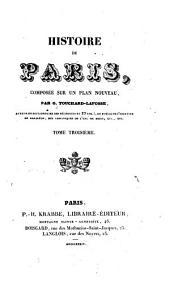 Histoire de Paris: composée sur un plan nouveau, Volume3