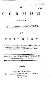 A sermon on the Religious education of Children [on Mark x. 13-16].