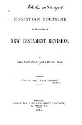 Christian Doctrine in the Light of New Testament Revision