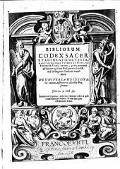 Bibliorum codex sacer et authenticus testamenti utriusque veteris et novi, ex Hebraea et Graeca veritate in linguam Latinam translatus