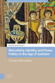 Masculinity  Identity  and Power Politics in the Age of Justinian