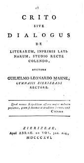 Crito: sive, Dialogus de literarum, imprimis latinarum, studio recte colendo