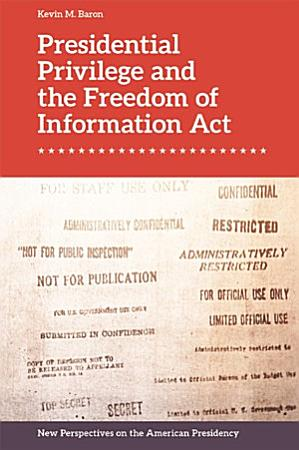 Presidential Privilege and the Freedom of Information Act PDF