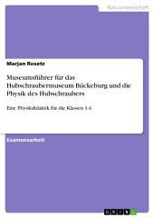 Museumsführer für das Hubschraubermuseum Bückeburg und die Physik des Hubschraubers: Eine Physikdidaktik für die Klassen 1-4