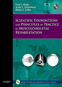 Scientific Foundations and Principles of Practice in Musculoskeletal Rehabilitation   E Book