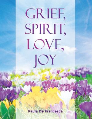 Grief  Spirit  Love  Joy