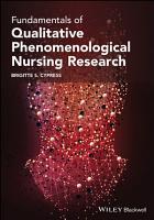 Fundamentals of Qualitative Phenomenological Nursing Research PDF