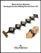 Ebony & Ivory Bracelet Beading & Jewelry Making Tutorial Series I52