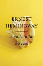 Islands in the Stream: A Novel