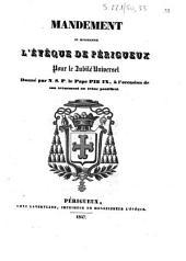 Mandement de Monseigneur l'évêque de Périgueux pour le Jubilé universel donné par N. S. P. le pape Pie IX, à l'occasion de son avènement au trône pontifical