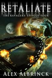 Retaliate: The Ravagers - Episode Four