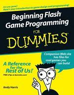 Beginning Flash Game Programming For Dummies