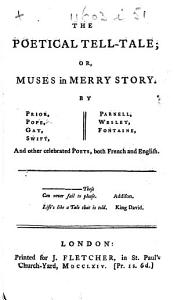 The Poetical Tell Tale  Or  Muses in Merry Story  By Prior  Pope     and Other     Poets  Both French and English PDF