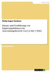 Einsatz und Fortführung von Ergänzungsbilanzen im Anwendungsbereich von § 6 Abs. 5 EStG